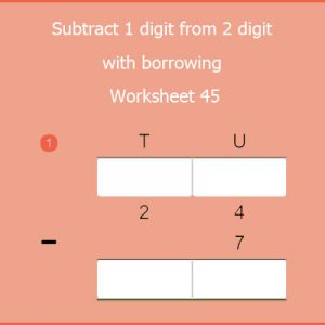 Subtract 1 digit from 2 digit with borrowing Worksheet 45 Subtract 1 digit from 2 digit with borrowing Worksheet 45