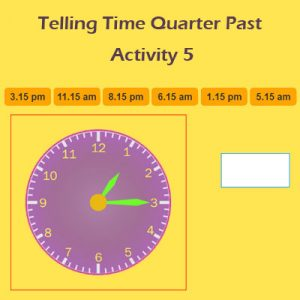 Key Stage One Telling Time Quarter Past Activity 5
