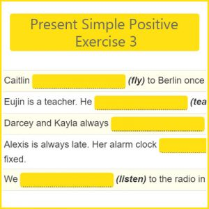 Present Simple Positive Exercise 3 Present Simple Positive Exercise 3