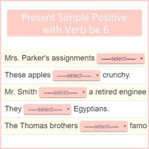 Present Simple Positive with Verb be 6 Present Simple Positive with Verb be 6