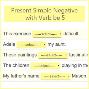 Present Simple Negative with Verb be 5 Present Simple Negative with Verb be 5