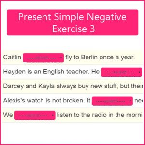 Present Simple Negative Exercise 3 Present Simple Negative Exercise 3