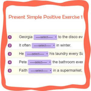 Present Simple Positive Exercise 1 Present Simple Positive Exercise 1