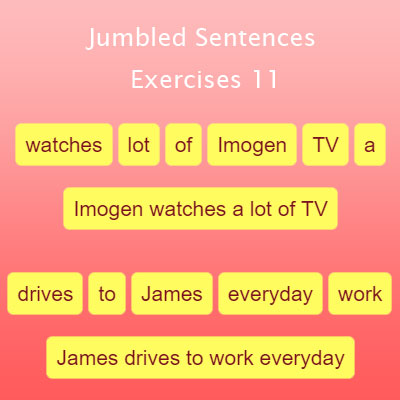 Jumbled Sentences Exercises 11 Jumbled Sentences Exercises 11