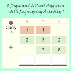 3 Digit and 2 Digit Addition with Regrouping Activity 1