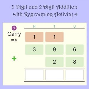 3 Digit and 2 Digit Addition with Regrouping Activity 4