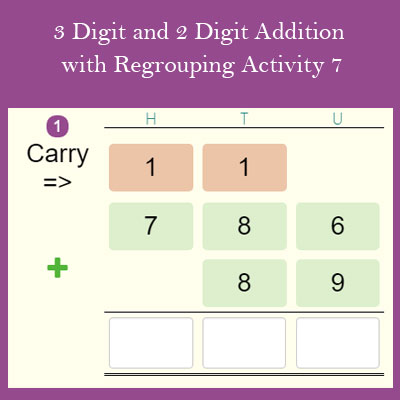 3 Digit and 2 Digit Addition with Regrouping Activity 7