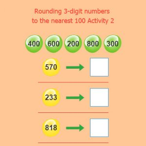 Rounding 3 digit numbers to the nearest 100 Activity 2 Rounding 3 digit numbers to the nearest 100 Activity 2