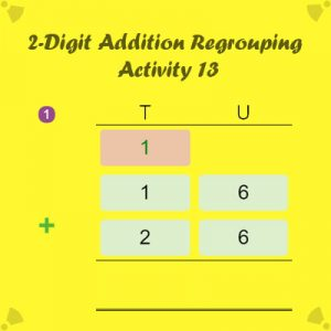 2-Digit Addition With Regrouping Activity 13 2-Digit Addition With Regrouping Activity 13