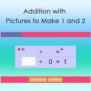 Addition with Pictures to Make 1 and 2 Addition with Pictures to Make 1 and 2