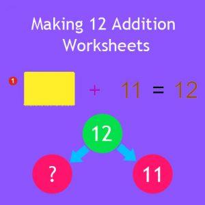 Making 12 Addition Worksheets