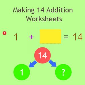 Making 14 Addition Worksheets Making 14 Addition Worksheets