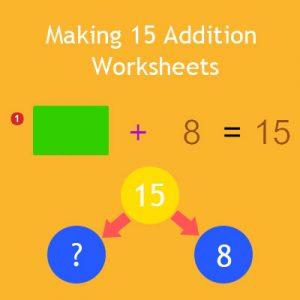 Making 15 Addition Worksheets