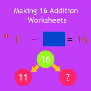 Making 16 Addition Worksheets Making 16 Addition Worksheets