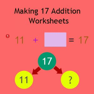 Making 17 Addition Worksheets Making 17 Addition Worksheets