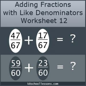 Adding Fractions with Like Denominators Worksheet 12 Adding Fractions with Like Denominators Worksheet 12