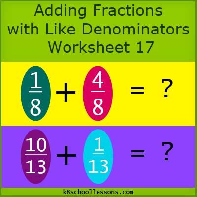 Adding Fractions With Like Denominators Worksheet 17 Fractions For Kids