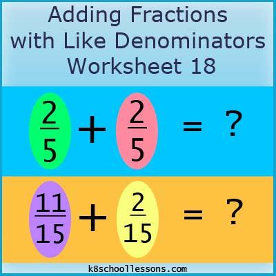 Adding Fractions with Like Denominators Worksheet 18