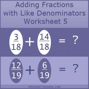 Adding Fractions with Like Denominators Worksheet 5 Adding Fractions with Like Denominators Worksheet 5