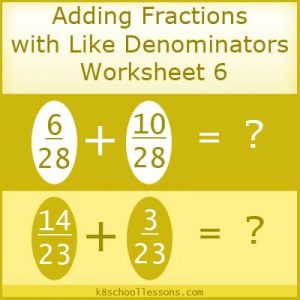 Adding Fractions with Like Denominators Worksheet 6 Adding Fractions with Like Denominators Worksheet 6