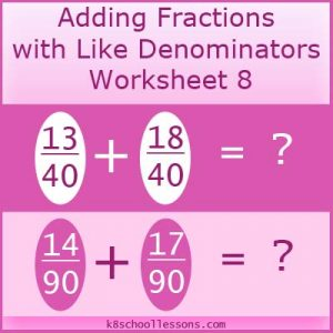 Adding Fractions with Like Denominators Worksheet 8 Adding Fractions with Like Denominators Worksheet 8