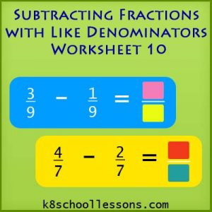 Subtracting Fractions with Like Denominators Worksheet 10 Subtracting Fractions with Like Denominators Worksheet 10