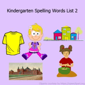 Kindergarten Spelling Words List 2 Kindergarten Spelling Words List 2