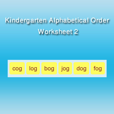 Kindergarten Alphabetical Order Worksheet 2 | Alphabetizing words