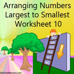 Arranging Numbers Largest to Smallest Worksheet 10 Arranging Numbers Largest to Smallest Worksheet 10