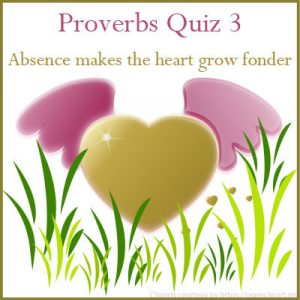 Proverbs Quiz 3 Proverbs Quiz 3