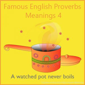 Famous English Proverbs Meanings 4