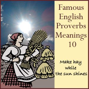 Famous English Proverbs Meanings 10 Famous English Proverbs Meanings 10