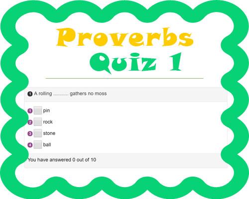 Proverbs Quiz 1 Proverbs Quiz 1