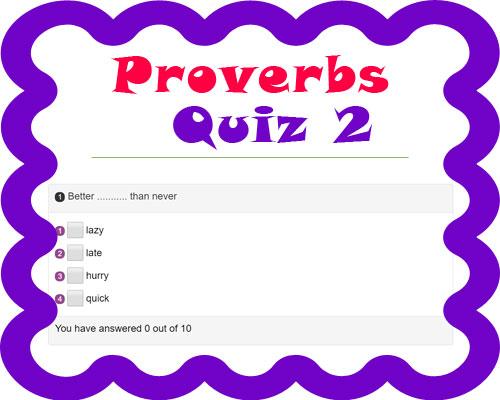 Proverbs Quiz 2 Proverbs Quiz 2