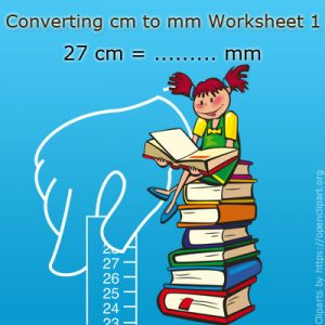 Converting cm to mm Worksheet 1 Converting cm to mm Worksheet 1