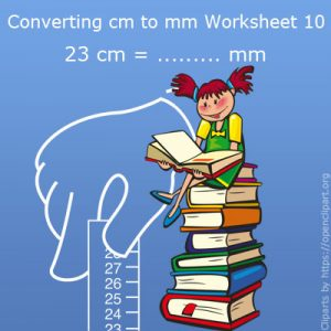 Converting cm to mm Worksheet 10 Converting cm to mm Worksheet 10