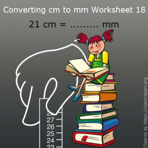 Converting cm to mm Worksheet 18 Converting cm to mm Worksheet 18