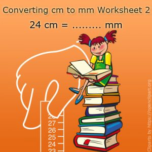 Converting cm to mm Worksheet 2 Converting cm to mm Worksheet 2