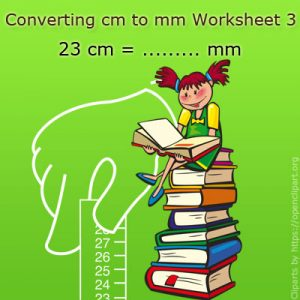 Converting cm to mm Worksheet 3 Converting cm to mm Worksheet 3