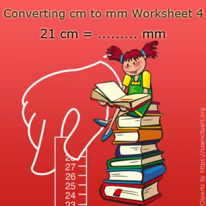 Converting cm to mm Worksheet 4 Converting cm to mm Worksheet 4