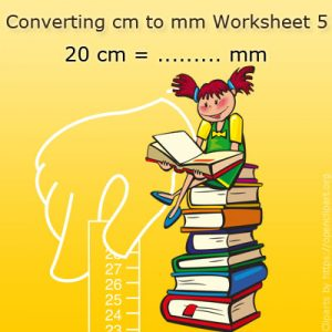 Converting cm to mm Worksheet 5 Converting cm to mm Worksheet 5