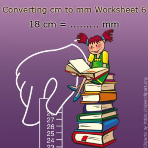 Converting cm to mm Worksheet 6 Converting cm to mm Worksheet 6