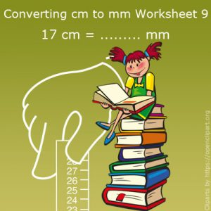 Converting cm to mm Worksheet 9 Converting cm to mm Worksheet 9