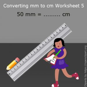 Converting mm to cm Worksheet 5 Converting mm to cm Worksheet 5