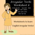 Irregular Verbs Worksheet 8 Irregular Verbs Worksheet 8
