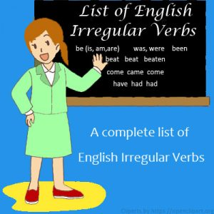List of Irregular Verbs List of Irregular Verbs