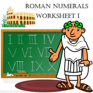 Roman Numerals Worksheet 1 Roman Numerals Worksheet 1