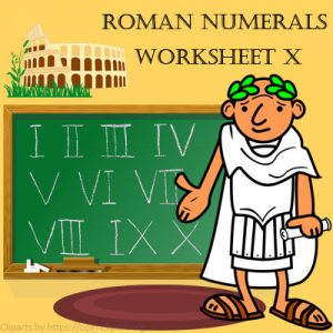 Roman Numerals Worksheet 10 Roman Numerals Worksheet 10