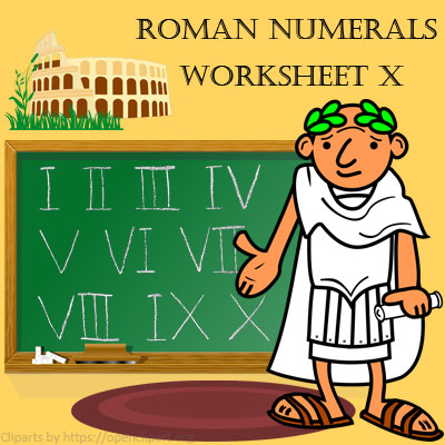 Roman Numerals Worksheet 10 Roman Numerals Worksheet 10