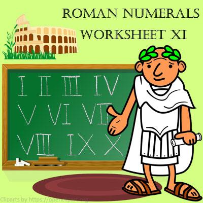 Roman Numerals Worksheet 11 Roman Numerals Worksheet 11